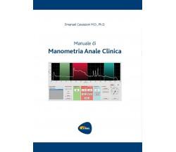 Manuale di Manometria Anale Clinica di Emanuel Cavazzoni,  2016,  Youcanprint