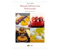 Manuale di Pasticceria Professionale - Marco Nebbiai,  2019,  Youcanprint