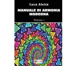 Manuale di armonia moderna vol. 1 di Luca Aletta,  2017,  Youcanprint