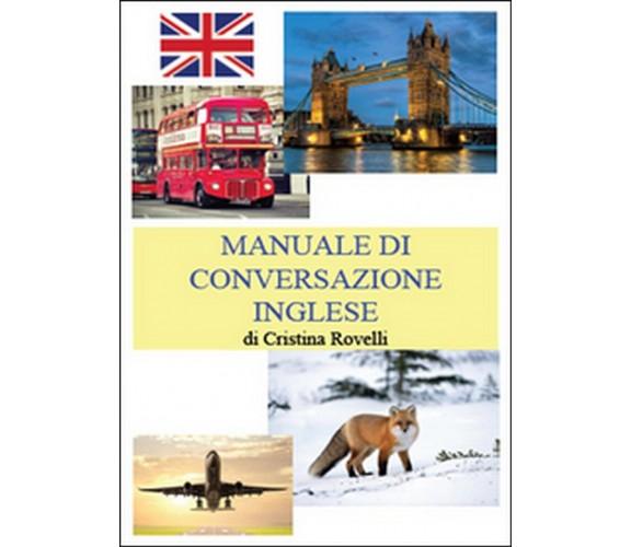 Manuale di conversazione inglese  di Cristina Rovelli,  2014,  Youcanprint