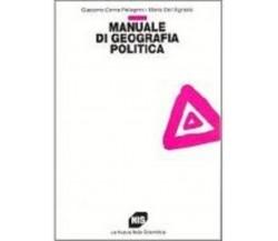 Manuale di geografia politica - Pellegrini, Dell'Agnese