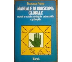 Manuale di oroscopia globale - Francesco Frisoni - Mursia, 1982 - L