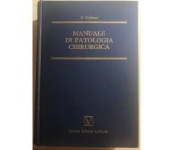 Manuale di patologia chirurgica di P. Valdoni,  1964,  Società Editrice Libraria