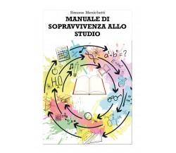 Manuale di sopravvivenza allo studio di Simone Menichetti,  2021,  Youcanprint