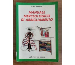 Manuale merceologico di abbigliamento - M. Lorenzato - San Marco - 1990 - AR
