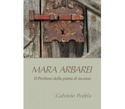 Mara Arbarei. Il Profumo della pianta di incenso, di Gabriele Podda,  2019 - ER