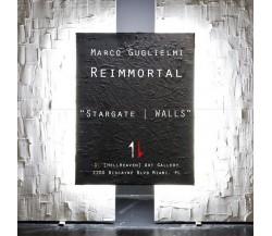 Marco Guglielmi Reimmortal Stargate   WALLS di Stefania Minutaglio (a Cura Di)