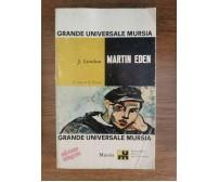 Martin Eden - J. London - Mursia - 1966 - AR