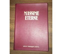 Massime Eterne - A Cura Di Fausto Casa,  Edizioni Messaggero Padova - P
