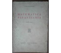 Matematica Finanziaria - Ciro Polidori - Felice Le Monnier, 1946 - A