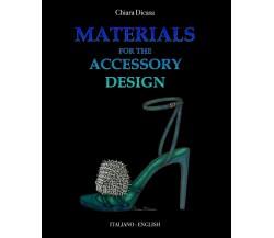Materials for the accessory design di Chiara Dicasa,  2020,  Youcanprint