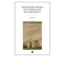 Matilde di Canossa e il Castellazzo di Campagnola di Luigi Insinna,  2017