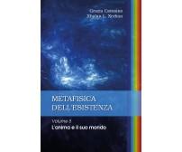 Metafisica dell'esistenza. Volume 5 - L'anima e il suo mondo di Grazia Cavasino,