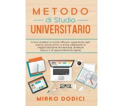 Metodo di Studio Universitario: come studiare in modo efficace, superando ogni..
