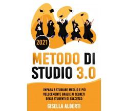 Metodo di studio 3.0; Impara a Studiare Meglio e Più Velocemente Grazie ai...