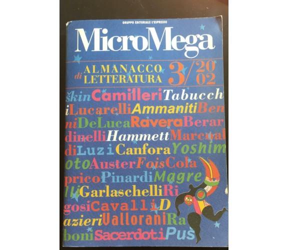 MicroMega 3/2002 Almanacco di Letteratura - 2002 Gruppo Editoriale L'Espresso-P