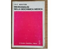 Microanalisi nella biochimica medica -I.D.P. Wootton -Il pensiero scientifico AR