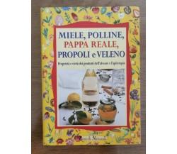 Miele, polline, pappa reale, propoli e veleno - W. Pedrotti- Demetra - 2000 - AR