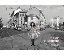 Milano Fotopoetica- Giuseppe Bartorilla, Monica Marelli, Caterina Giorgetti