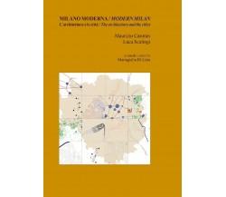 Milano moderna. L'architettura e le città / Modern Milan. The architecture and..