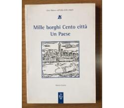 Mille borghi Cento città Un Paese - V. Emiliani - Minerva Edizioni - 2006 - AR