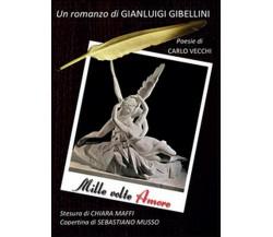 Mille volte amore di Gianluigi Gibellini,  2016,  Youcanprint