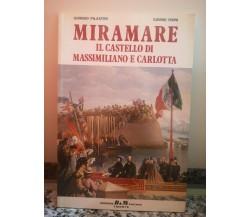 Miramare , il castello di Massimiliano e Carlotta di Pilastro E Isoni,  2000,-F