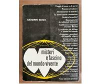 Misteri e fascino del mondo vivente - G. Bosio - 1981 - AR