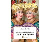 Miti, leggende e folklore dell'Indonesia di Ivan Maffei,  2019,  Youcanprint