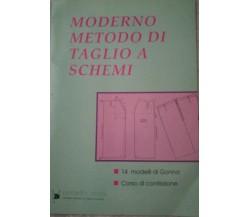 Moderno Metodo di Taglio a Schemi - Aa.vv. - 1992 - Progetto Moda -lo