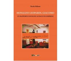 Monaldo Leopardi, Giacomo di Nicola Milione,  2017,  Youcanprint