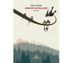 Monte uccellino di Marco Bosio,  2021,  La Torre Dei Venti