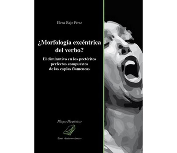 ¿Morfología excéntrica del verbo? El diminutivo en los pretéritos perfectos