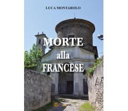 Morte alla francese di Luca Montarolo,  2017,  Youcanprint