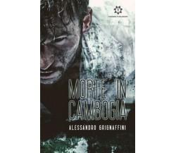Morte in Cambogia di Alessandro Grignaffini,  2019,  Genesis Publishing