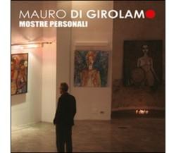 Mostre personali  di Mauro Di Girolamo,  2015,  Youcanprint -  ER