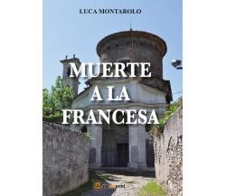 Muerte a la francesa di Luca Montarolo,  2018,  Youcanprint
