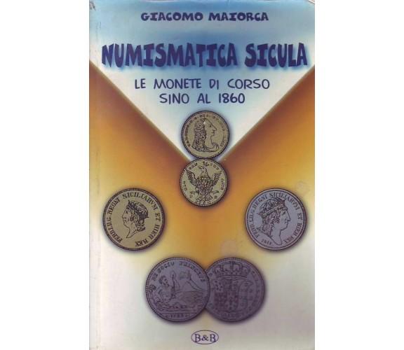 NUMISMATICA SICULA GIACOMO MAIORCA LE MONETE IN CORSO FINO AL 1860
