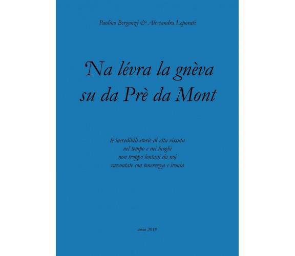 'Na lévra la gnèva su da Prè da Mont di Alessandra Leporati - Paolino Bergonzi