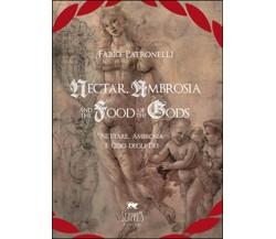 Nectar, Ambrosia and the Food of the Gods-Nèttare, ambrosia e cibo degli dei