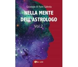 Nella mente dell'astrologo VOL.2, di Giuseppe Al Rami Galeota,  2019