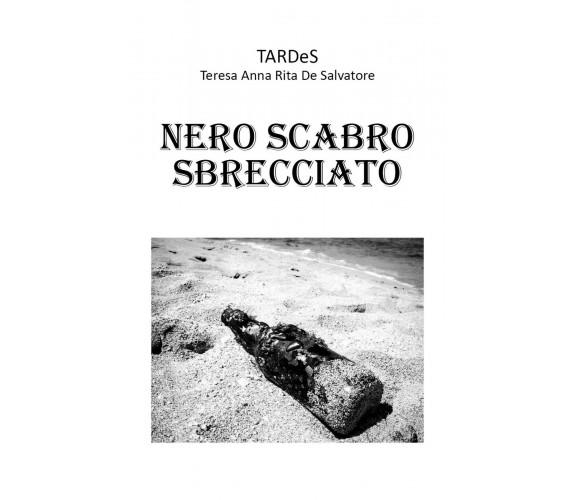 Nero Scabro Sbrecciato di Teresa Anna Rita De Salvatore,  2017,  Youcanprint