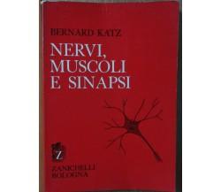 Nervi, muscoli e sinapsi - Katz - Zanichelli,1971 - R