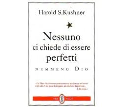 Nessuno ci chiede di essere perfetti - Harold S. Kushner,  1997,  Neri Pozza