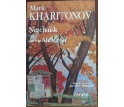 Netchaïsk. suivi de Ahasvérus Romans - Kharitonov - Fayard,1994 - R