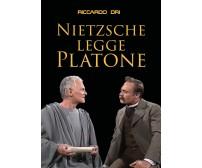Nietzsche legge Platone di Riccardo Dri,  2018,  Youcanprint