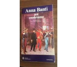 Noi credevamo - Anna Banti,  Oscar Mondador - P