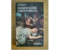 Noi donne fallibili e degne di miracoli - A. Manna - Ila palma - 1996 - AR