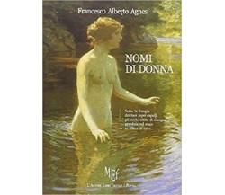 Nomi di donna- Francesco Alberto Agnes,  2010,  L'Autore Libri Firenze