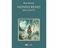 Nonno Remo Racconta di Remo Gennari,  2017,  Youcanprint